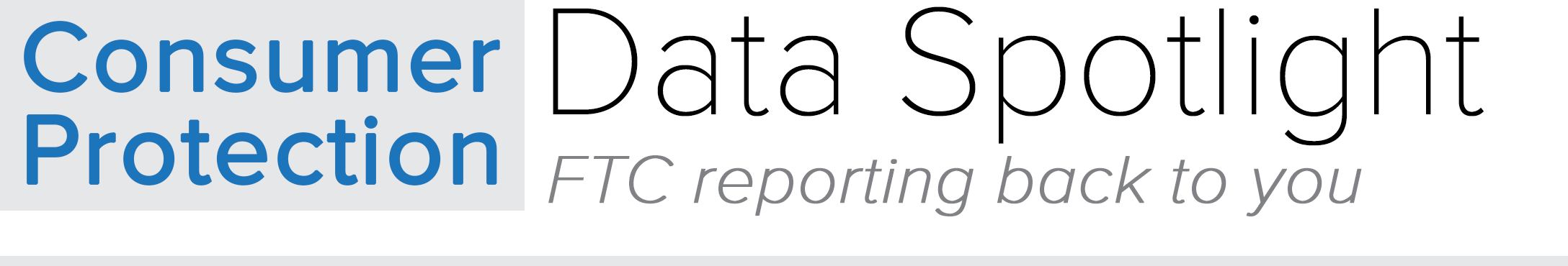 Data Spotlight Blog: FTC reporting back to you