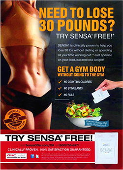"Sensa print advertisement showing fit female torso and product being poured onto salad. ""Need to lose 30 pounds? Try Sensa free. Get a gym body without going to the gym. Clinically proven."""