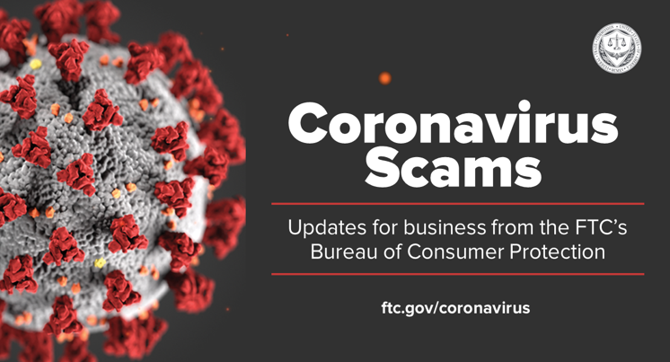 Coronavirus Scams - FTC Updates for Business