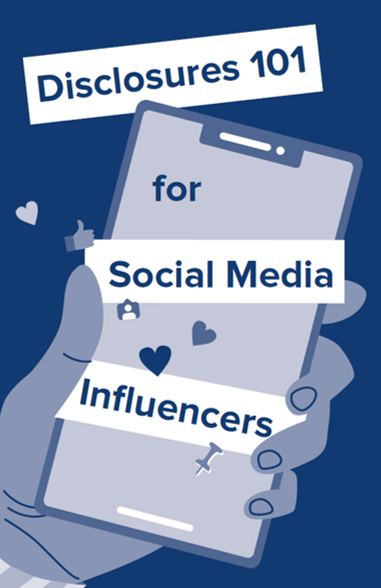 Disclosures 101 for Social Media Influencers