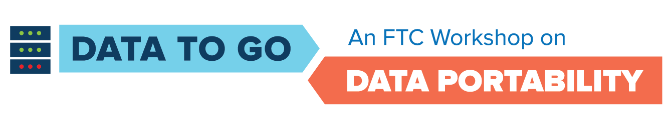 Data to Go: An FTC Workshop on Data Portability
