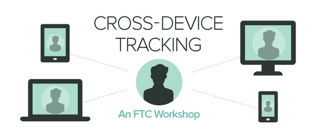 Cross-Device Tracking An FTC Workshop