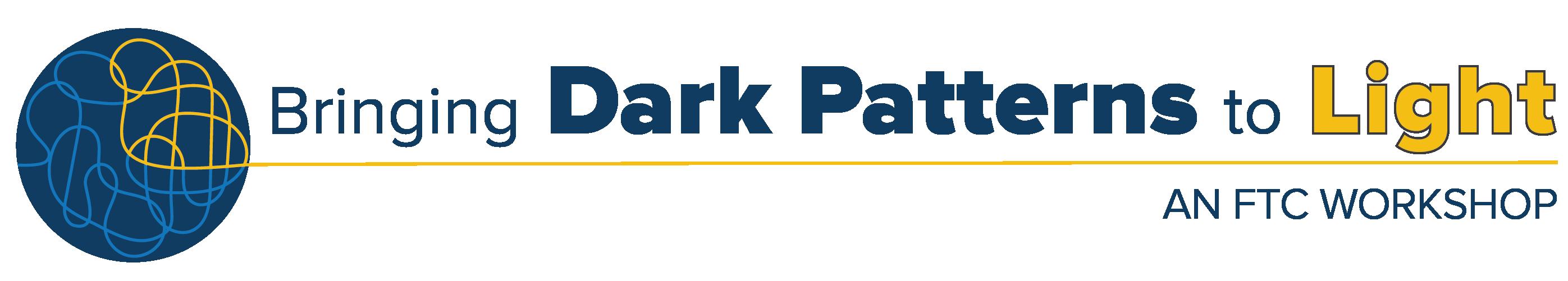 Bringing Dark Patterns to Light: An FTC Workshop