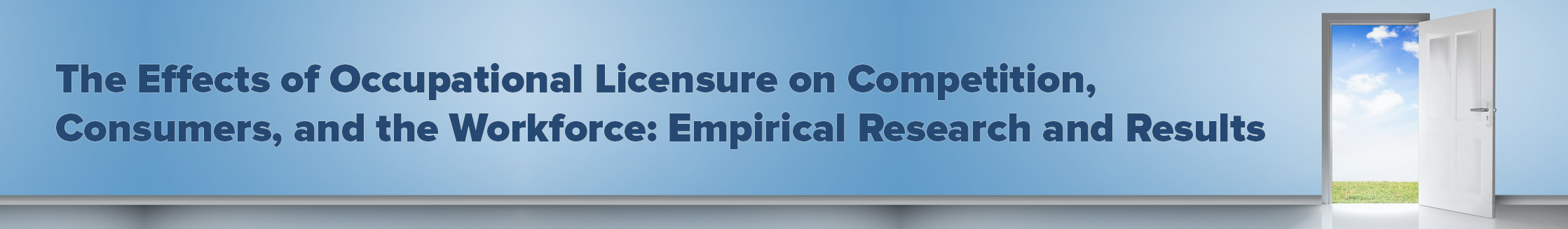 The Effects of Occupational Licensure on Competition, Consumers, and the Workforce: Empirical Research and Results