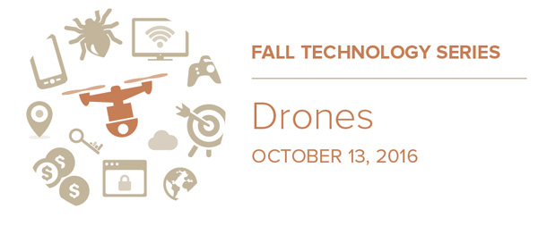 Fall Technology Series: Drones, October 13, 2016