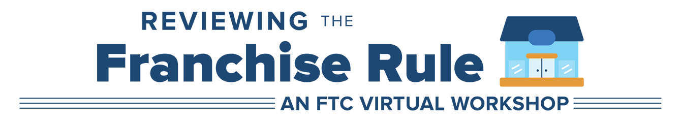Event banner for Reviewing the Franchise Rule: An FTC Worksho
