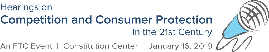 Hearings on Competition and Consumer Protection in the 21st Century. An FTC event. Constitution Center, January 16, 2019