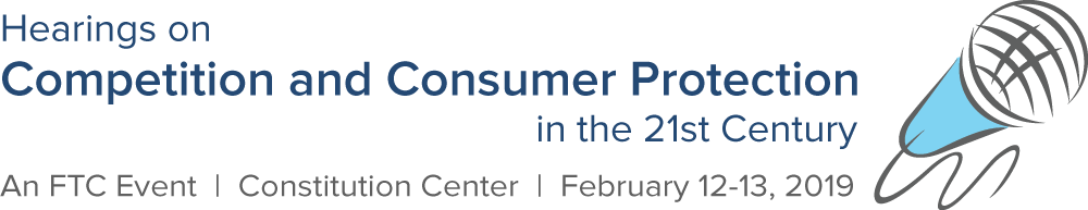 FTC Hearing on Competition and Consumer Protection in the 21st Century - February 2019