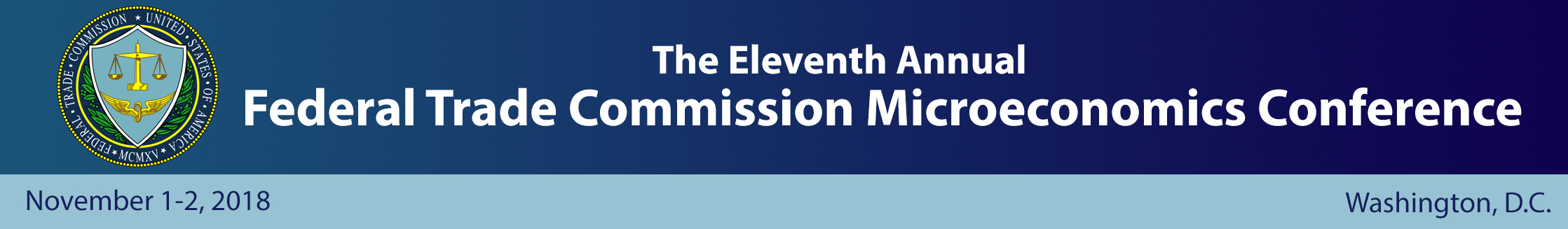 Eleventh Annual Federal Trade Commission Microeconomics Conference