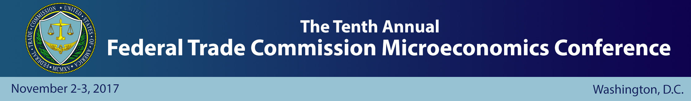 Tenth Annual Federal Trade Commission Microeconomics Conference