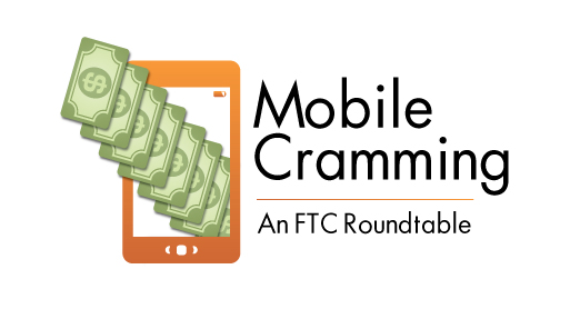 Mobile Cramming: An FTC Roundtable