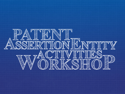 Patent Assertion Entity Activities Workshop