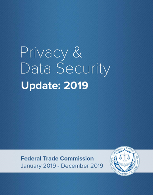 FTC 2019 Privacy & Data Security Update