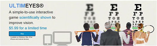 Website ad for the software product. Ultimeyes: A simple-to-use interactive game scientifically shown to improve vision. $5.99 for a limited time. Shows several people, including athletes, seeing an eye chart with varying degrees of clarity.
