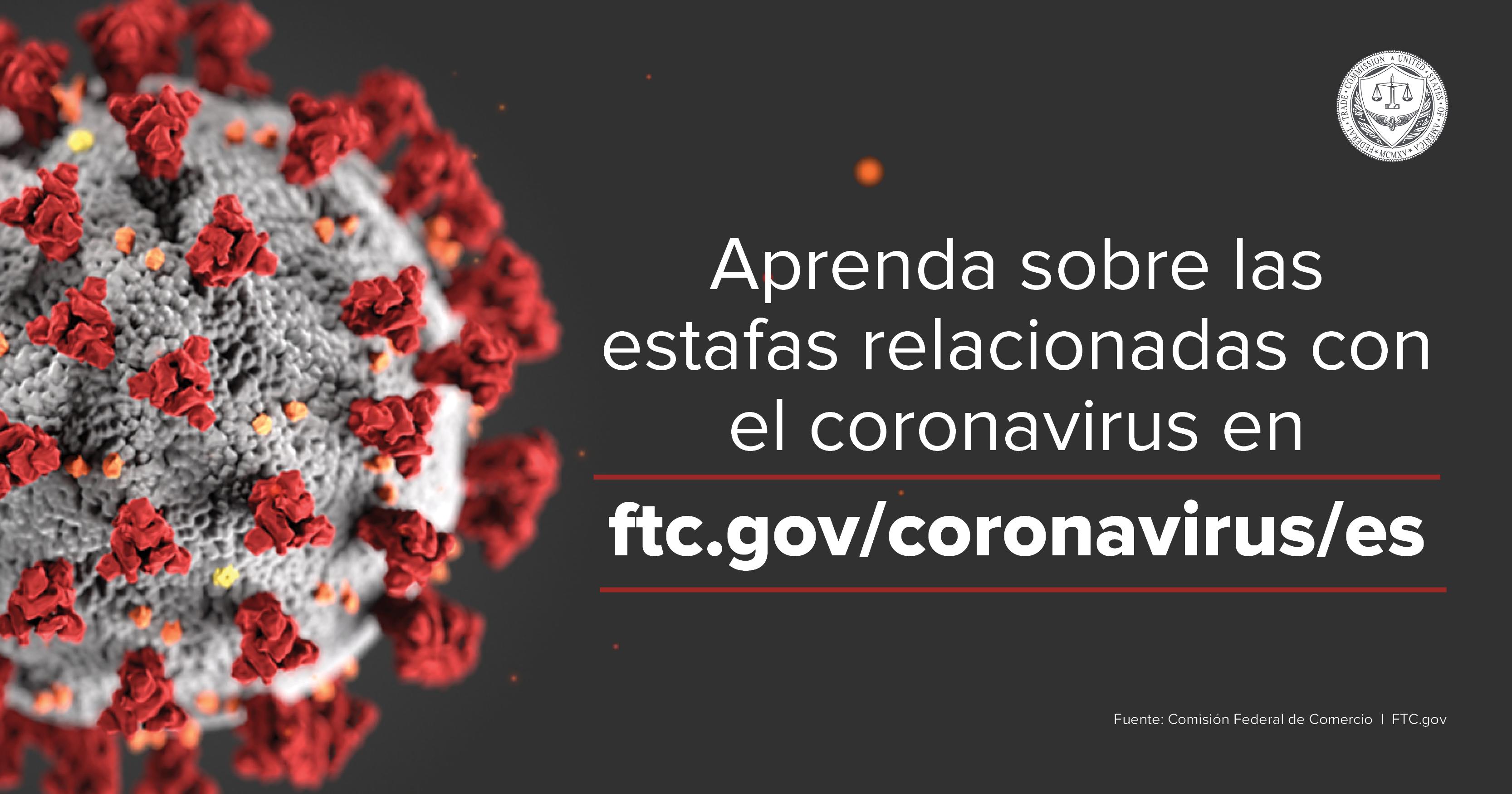Learn about Coronavirus Scams at ftc.gov/coronavirus