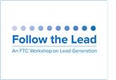 Follow the Lead - An FTC Workshop on Lead Generation