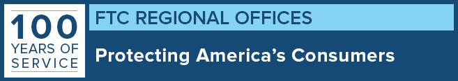 100 Years of Service: FTC Regional Offices, Protecting America's Consumers