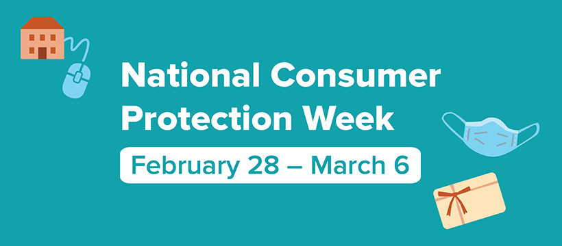 National Consumer Protection Week - February 28 - March 6