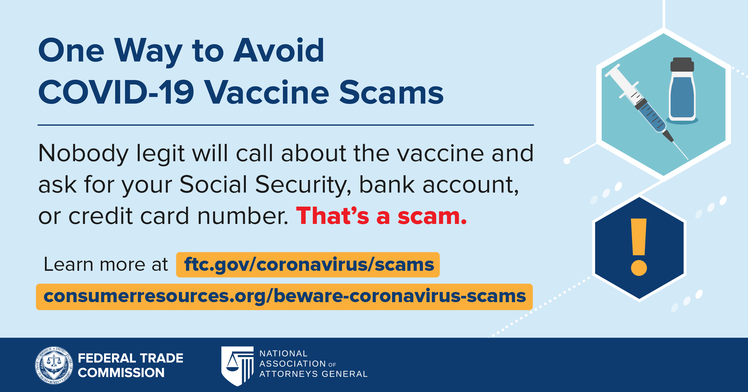 Learn about Coronavirus Scams at ftc.gov/coronavirus
