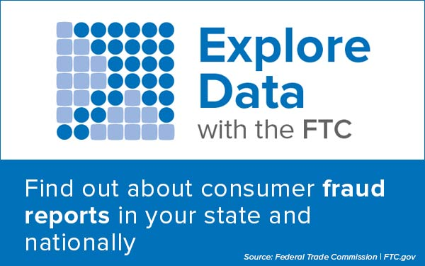 Explore Data with the FTC - Find out about consumer fraud reports in your state and locally