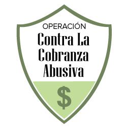 Operacion Contra La Cobranza Abusiva